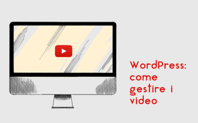 WordPress: come gestire i video